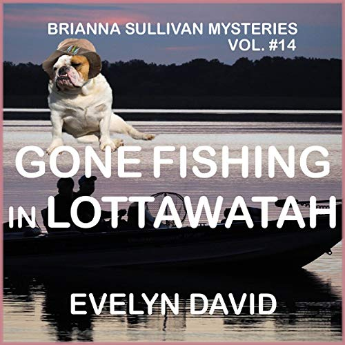 Gone Fishing in Lottawatah  audiobook cover art