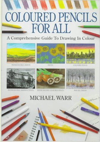 Colored Pencils for All: A Comprehensive Guide to Drawing in Color