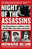 Image of Night of the Assassins: The Untold Story of Hitler's Plot to Kill FDR, Churchill, and Stalin