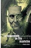 La Yougoslavie de Tito écartelée: 1945-1991