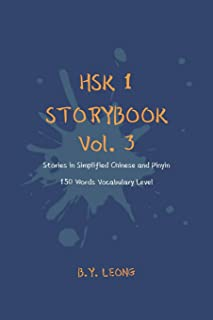 HSK 1 Storybook Vol. 3: Stories in Simplified Chinese and Pinyin, 150 Word Vocabulary Level (HSK Storybook)
