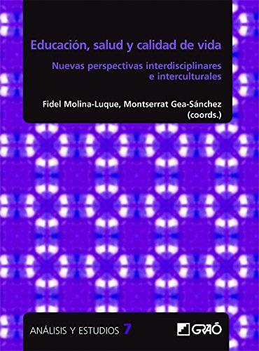 Educación, salud y calidad de vida: Nuevas perspectivas interdisciplinarias e interculturales (Análisis y Estudios / Ediciones universitarias)