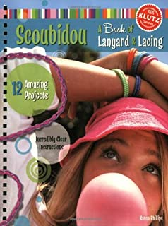 By Karen Phillips Scoubidou: A Book of Lanyard & Lacing (Klutz) (Spiral-bound) March 15, 2007