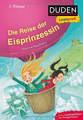 Duden Leseprofi – Die Reise der Eisprinzessin, 2. Klasse: Kinderbuch für Erstleser ab 7 Jahren (Lesen lernen 2. Klasse, Band 11)