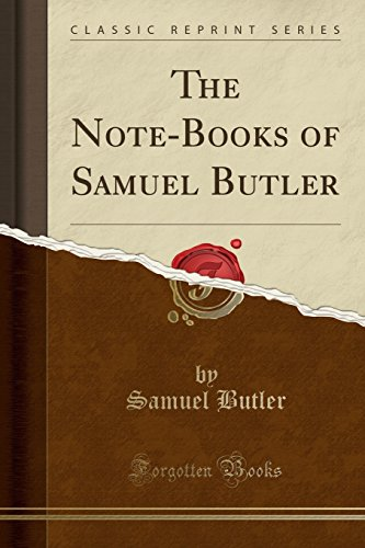The Note-Books of Samuel Butler (Classic Reprint)