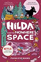 Hilda and the Nowhere Space (Hilda Fiction)
