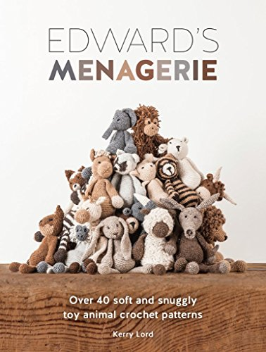 [Paperback] [Kerry Lord] Edward's Menagerie: Over 40 Soft and Snuggly Toy Animal Crochet Patterns
