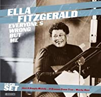 Everyone's Wrong But Me by Ella Fitzgerald