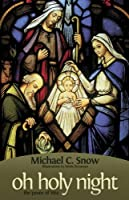 Oh Holy Night: The Peace of 1914 1616230800 Book Cover