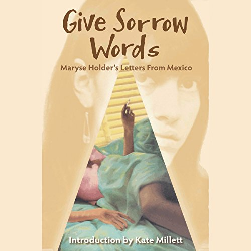Give Sorrow Words: Maryse Holder's Letters from Mexico cover art