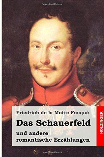 Das Schauerfeld: und andere romantische Erzählungen