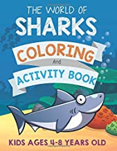 The World of Sharks Coloring and activity book kids ages 4-8 years old: Fun learning Shark workbook for girls boys filled with all kind of stress ... sudoku, word search, mazes and more puzzles