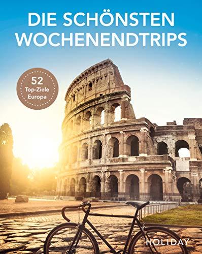 HOLIDAY Reisebuch: Die schönsten Wochenendtrips: Amsterdam, Barcelona, Genfer See, Paris, Rom, ... 52 Top-Ziele in Europa
