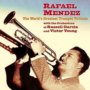 Rafael Mendez: The World's Greatest Trumpet Virtuoso