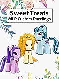 Sweet Treats: MLP Custom Dazzlings