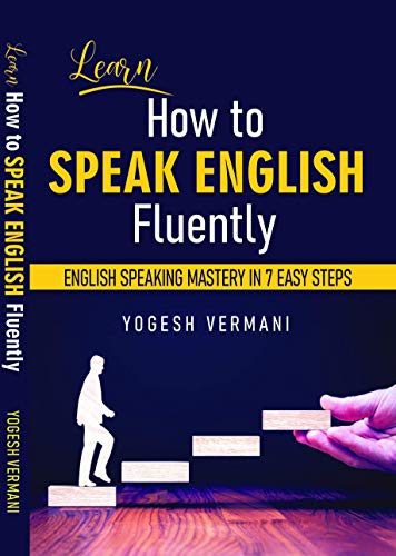 Learn How to Speak English Fluently: English Speaking Mastery in 7 Easy Steps