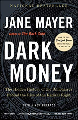 [By Jane Mayer ] Dark Money: The Hidden History of the Billionaires Behind the Rise of the Radical Right (Paperback)【2018】by Jane Mayer (Author) (Paperback)