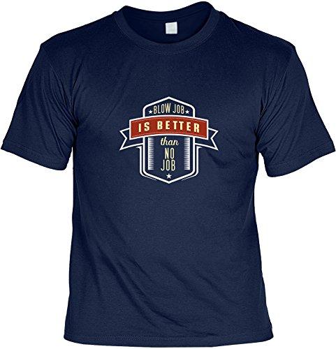 T-Shirt - Blowjob is Better Than No Job - lustiges Shirt mit frechem Spruch als Geschenk für Leute mit Humor