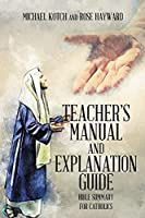 Teacher's Manual and Explanation Guide: Bible Summary for Catholics