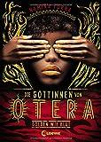 Die Göttinnen von Otera - Golden wie Blut: Eine epische Fantasy-Trilogie