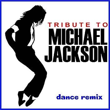 Tribute  to Michael Jackson (Dance Remix)
