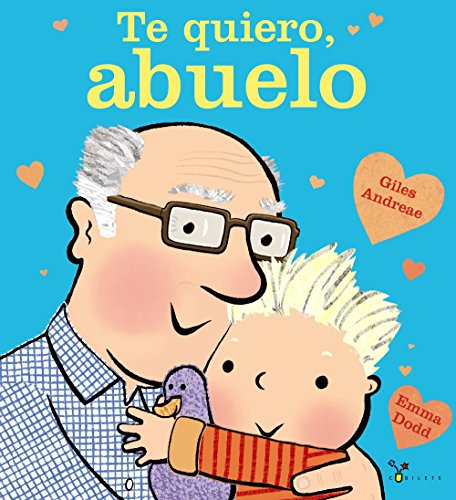 Te quiero, abuelo (Castellano - A PARTIR DE 3 AÑOS - ÁLBUMES - Cubilete)