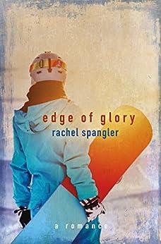 Edge of Glory by [Rachel Spangler]
