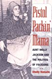 Pistol Packin' Mama: Aunt Molly Jackson and the Politics of Folksong (Music in American Life)