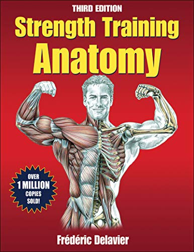 Compare Textbook Prices for Strength Training Anatomy Third Edition ISBN 8601419494439 by Delavier, Frederic