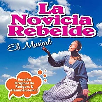 La Novicia Rebelde.. El Musical  Versión Original de Rodgers & Hammerstein II