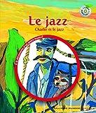 Le jazz. Charlie et le jazz - 1 livre et 1 CD - De 3 à 6 ans