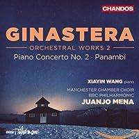 Ginastera: Orchestral Works 2: Piano Concerto No. 2 / Panambi