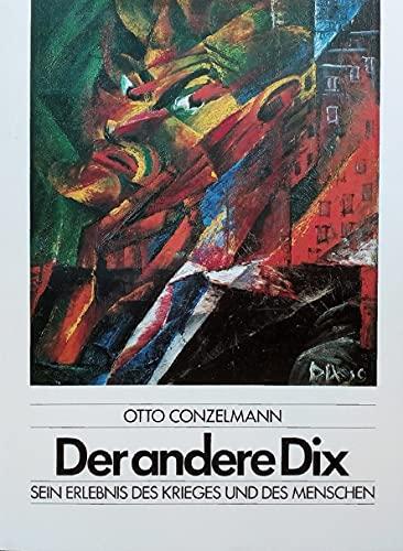 Der andere Dix. Sein Bild vom Menschen und vom Krieg