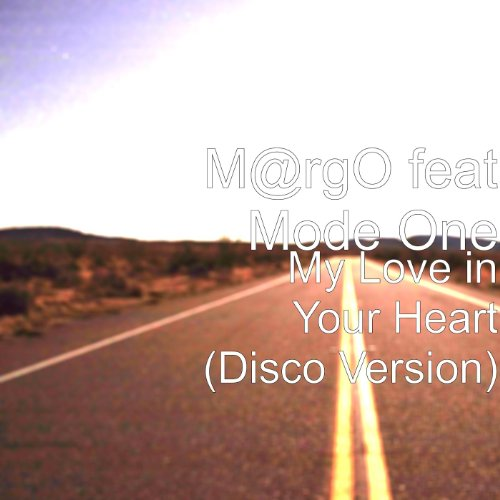 My Love in Your Heart (Disco Version) [feat. Mode One]