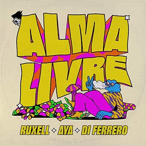Ruxell, Di Ferrero & Aya