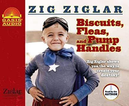 Biscuits, Fleas and Pump Handles by Zig Ziglar (2010-09-01)