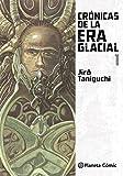 Crónicas de la era glacial nº 01/02 (Manga: Biblioteca Taniguchi)