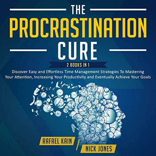 The Procrastination Cure: 2-in-1 Strategy Bundle: Discover Easy and Effortless Time Management Strategies to Mastering Your Attention, Increasing Your ... Achieve Your Goals (Personal Development)                   By:                                                                                                                                 Nick Jones,                                                                                        Paul Adams                               Narrated by:                                                                                                                                 Adam Greco                      Length: 6 hrs and 15 mins     27 ratings     Overall 4.8