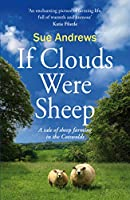 If Clouds Were Sheep: A warm and humorous portrait of the shepherding life (English Edition)