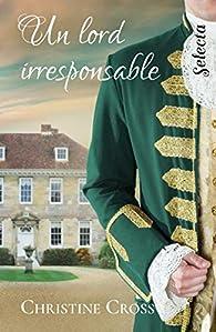 Un lord irresponsable par Christine Cross