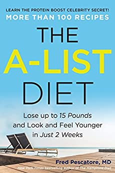 The A-List Diet: Lose up to 15 Pounds and Look and Feel Younger in Just 2 Weeks by [Fred Pescatore]