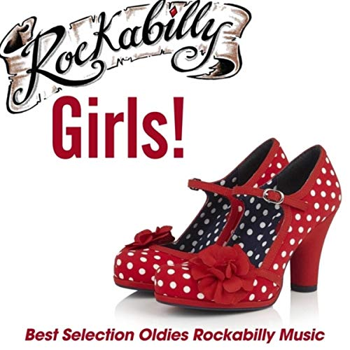 Rockabilly Girls! (Best Selection Oldies Rockabilly Music)