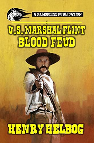 United States Marshal Flint - Blood Feud: A Classic Western by [Henry Helbog, Pale Horse Publications, Michael Thomas]