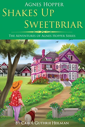 Book: Agnes Hopper Shakes Up Sweetbriar - A Senior Cozy Mystery Novel by Carol Heilman