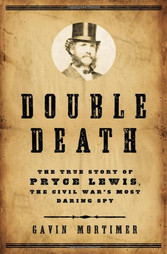 Image of Double Death: The True Story of Pryce Lewis, the Civil War's Most Daring Spy