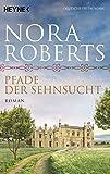 Pfade der Sehnsucht von Nora Roberts