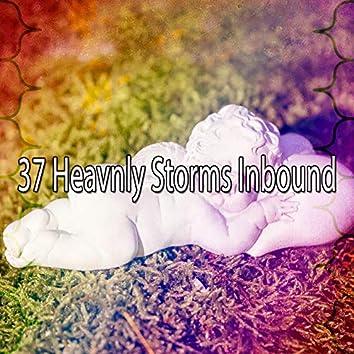 37 Heavenly Storms Inbound