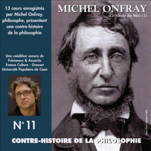 Couverture de Le siècle du Moi. De Feuerbach et Darwin à Thoreau et Schopenhauer 2