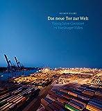 Das neue Tor zur Welt. Vierzig Jahre Container im Hamburger Hafen - Reimer Eilers