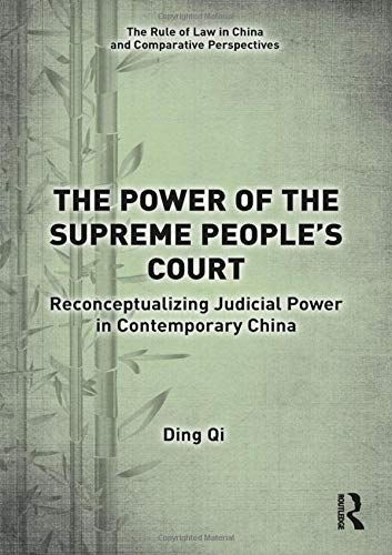 Compare Textbook Prices for The Power of the Supreme People's Court: Reconceptualizing Judicial Power in Contemporary China The Rule of Law in China and Comparative Perspectives 1 Edition ISBN 9780367189501 by Qi, Ding